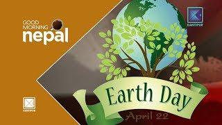 Earth Day 2018 - Good Morning Nepal | 22 April 2018