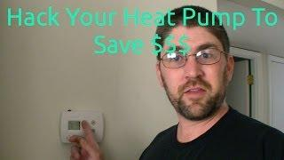 Hack Your Heat Pump To Save Money $$$
