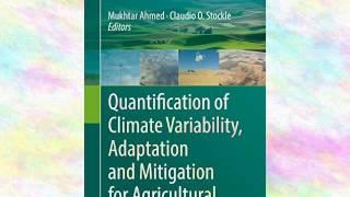 Quantification of Climate Variability, Adaptation and Mitigation for Agricultural | Ebook