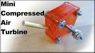 Mini Compressed Air Turbine | FozzTech