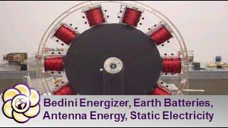 Bedini Energizer Earth Batteries Antenna Energy and Static Electricity