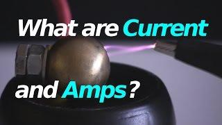 Current and Amps: What are they?