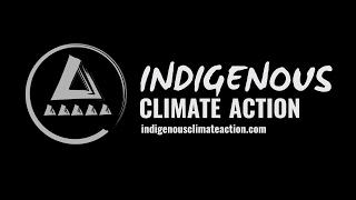 Indigenous Climate Action: Indigenous Peoples & Climate Change
