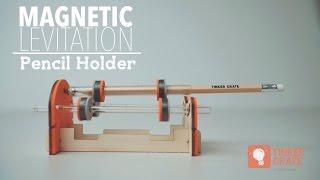 Make a Magnetic Levitation Pencil Holder - Tinker Crate Project Instructions