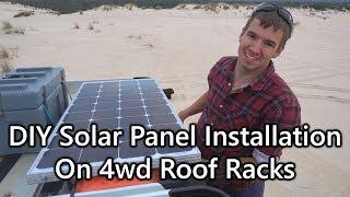 DIY Solar Panel Installation on 4wd Roof Racks