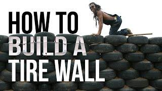 How to Build a Tire Wall
