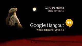 Google Hangout with Sadhguru - Guru Purnima 2015 at Isha Yoga Center