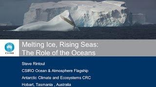 Melting Ice, Rising Seas (Part Two) - Dr Steve Rintoul, Research Team Leader, CSIRO Australia