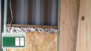 Shipping Container House - Insulating the walls