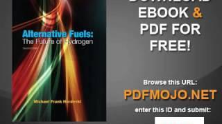 Alternative Fuels The Future of Hydrogen, Second Edition