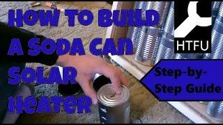 Soda Can Solar Heater Tutorial: How to Make a Solar Heater or a DIY Soda Can Heater/Beer Can Heater