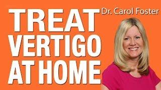 Vertigo Treatment - How To Treat Vertigo