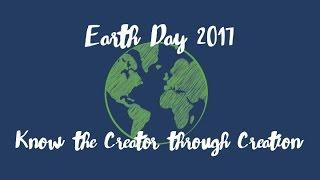 Know the Creator through Creation - Earth Day 2017 (Adult/High School)