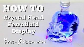 How To: Crystal Head Ferrofluid Display