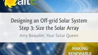 Solar Array Sizing: Off Grid Solar Power System Design - Step 3