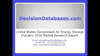 United States Compressed Air Energy Storage Industry 2016 Market Research Report